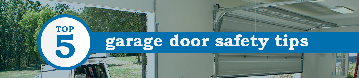 Top Five Garage Door Safety Tips